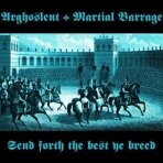 Arghoslent / Martial Barrage ‎- Send Forth The Best Ye Breed CD