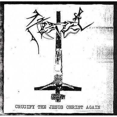 Azazel - Crucify The Jesus Christ Again CD