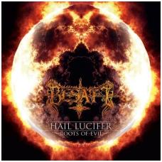 Besatt - Hail Lucifer/Roots Of Evil CD