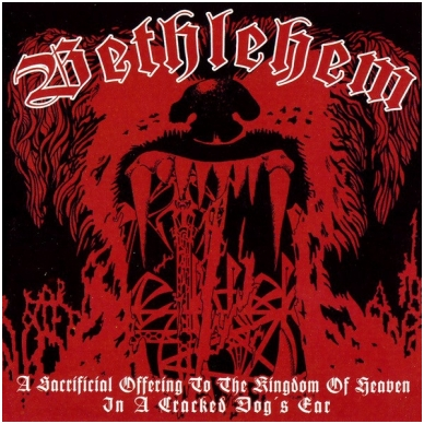 Bethlehem - A Sacrificial Offering To The Kingdom Of Heaven In A Cracked Dog's Ear CD
