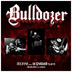 Bulldozer - Alive... In Poland 2011 (Back After 22 Years) Digi CD