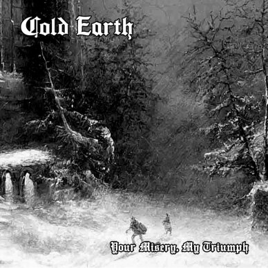 Cold Earth - Your Misery, My Triumph CD