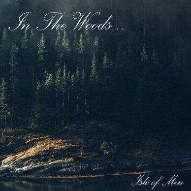 In The Woods - Isle Of Men Digi CD