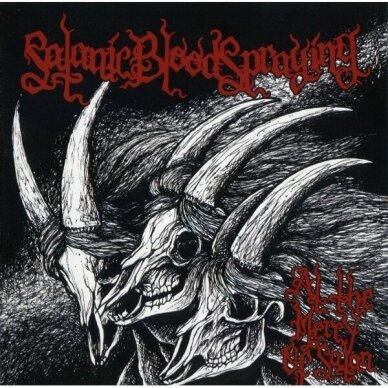 Satanic Bloodspraying - At The Mercy Of Satan CD