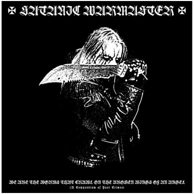 Satanic Warmaster - We Are The Worms That Crawl On The Broken Wings Of An Angel 2LP