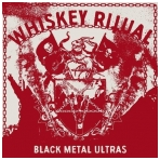 Whiskey Ritual - Black Metal Ultras LP