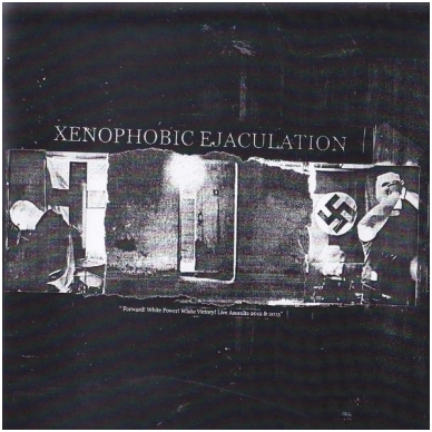 Xenophobic Ejaculation - Live CD